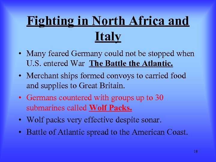 Fighting in North Africa and Italy • Many feared Germany could not be stopped