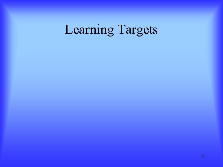 Learning Targets 2