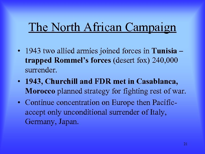 The North African Campaign • 1943 two allied armies joined forces in Tunisia –