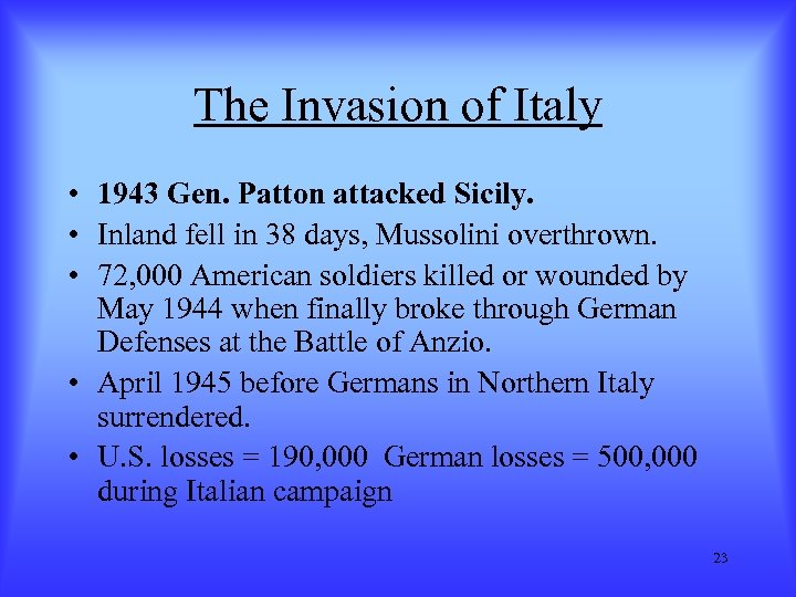The Invasion of Italy • 1943 Gen. Patton attacked Sicily. • Inland fell in