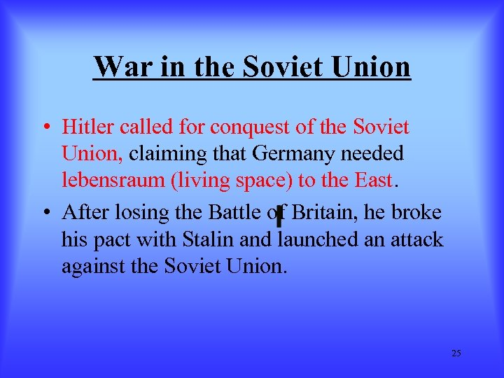War in the Soviet Union • Hitler called for conquest of the Soviet Union,