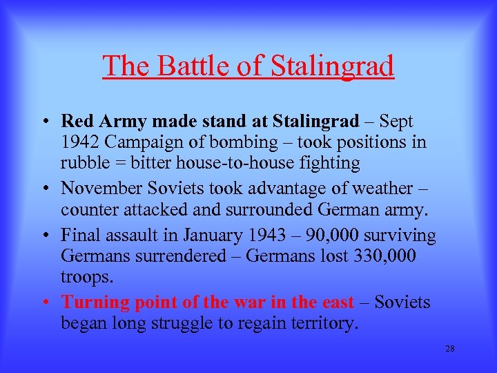 The Battle of Stalingrad • Red Army made stand at Stalingrad – Sept 1942