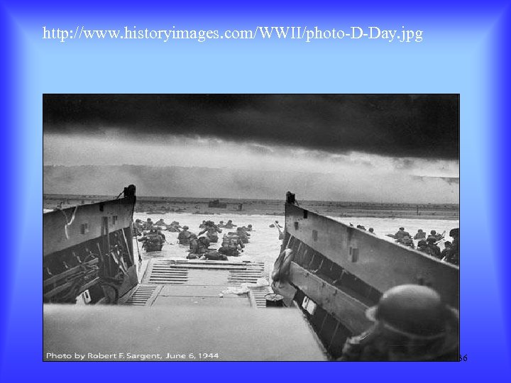 http: //www. historyimages. com/WWII/photo-D-Day. jpg 36