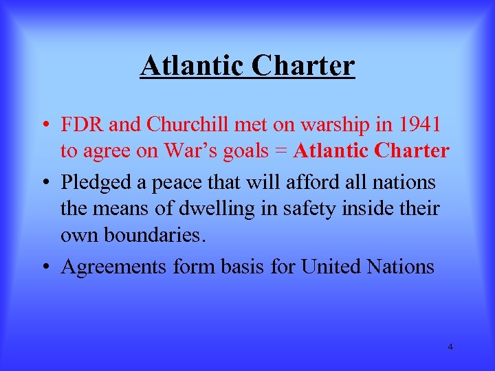 Atlantic Charter • FDR and Churchill met on warship in 1941 to agree on