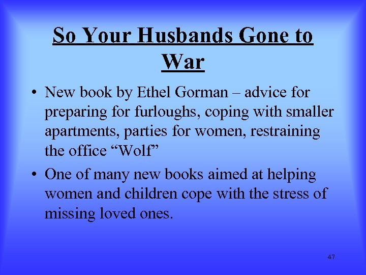 So Your Husbands Gone to War • New book by Ethel Gorman – advice