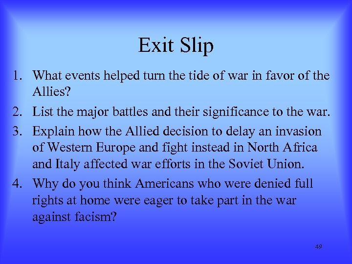 Exit Slip 1. What events helped turn the tide of war in favor of