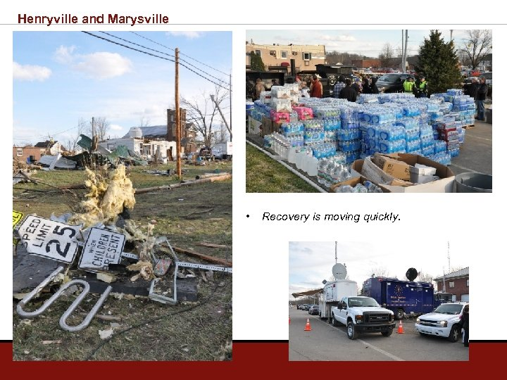 Henryville and Marysville • Recovery is moving quickly.