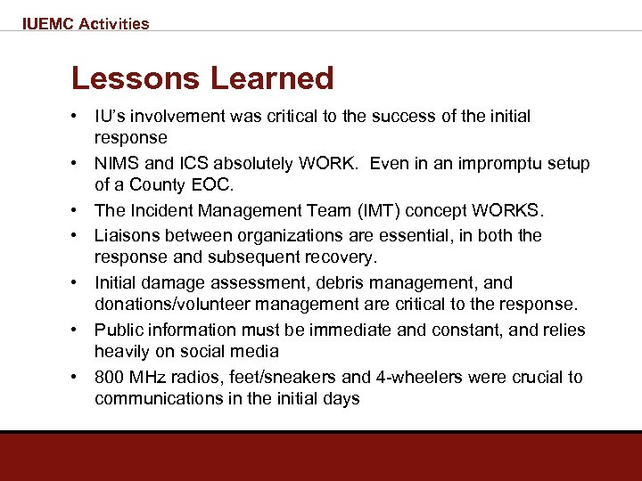 IUEMC Activities Lessons Learned • IU's involvement was critical to the success of the