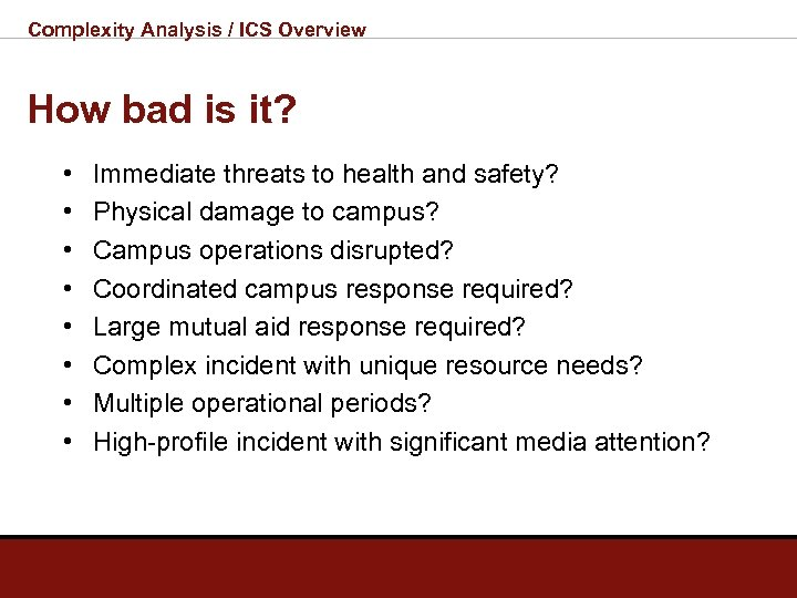 Complexity Analysis / ICS Overview How bad is it? • • Immediate threats to