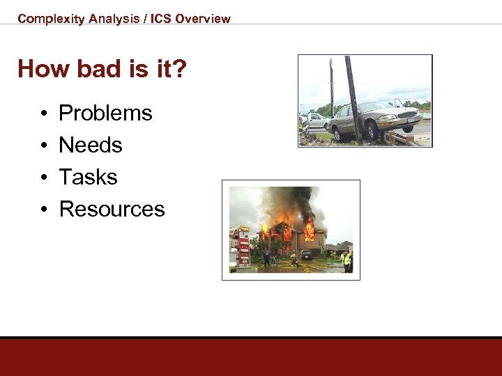 Complexity Analysis / ICS Overview How bad is it? • • Problems Needs Tasks