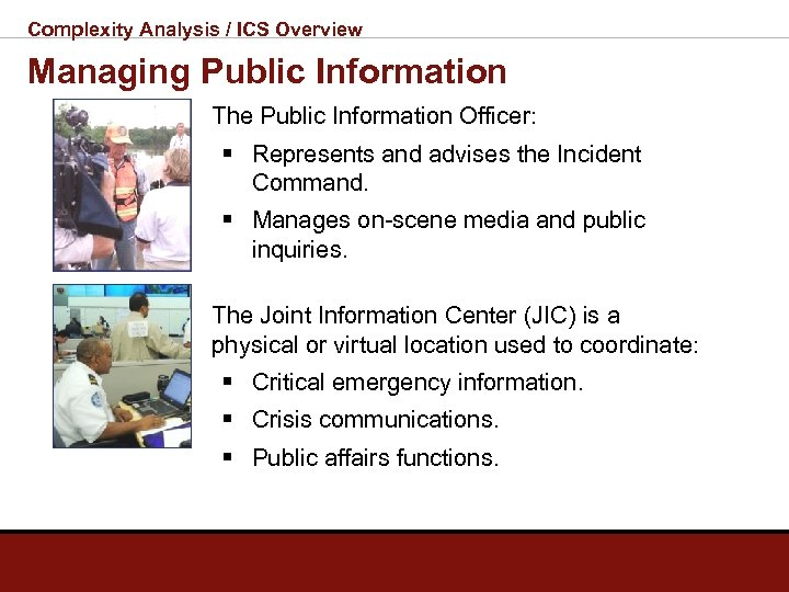 Complexity Analysis / ICS Overview Managing Public Information The Public Information Officer: § Represents