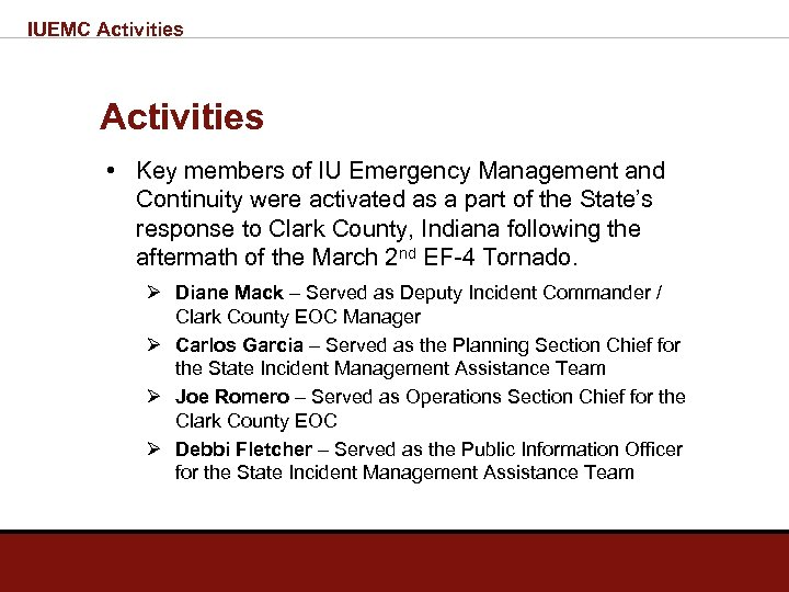 IUEMC Activities • Key members of IU Emergency Management and Continuity were activated as