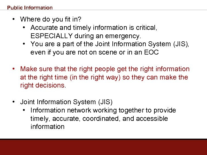 Public Information • Where do you fit in? • Accurate and timely information is