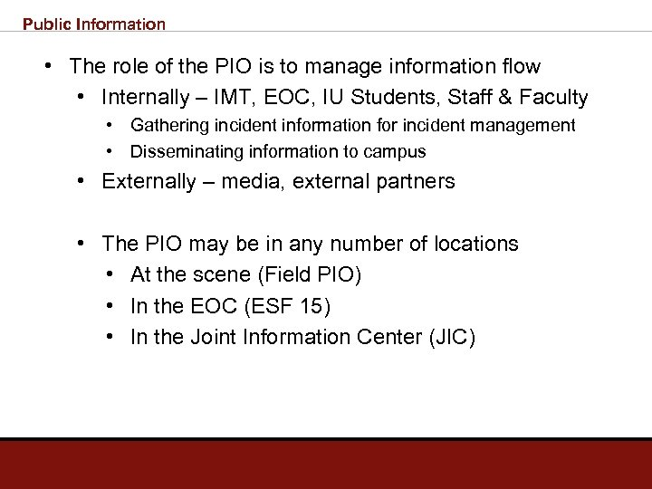 Public Information • The role of the PIO is to manage information flow •