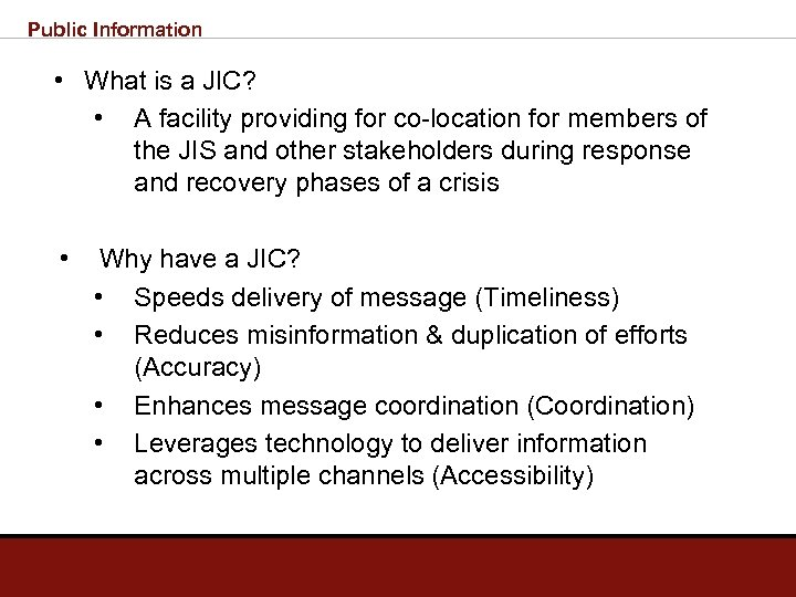 Public Information • What is a JIC? • A facility providing for co-location for