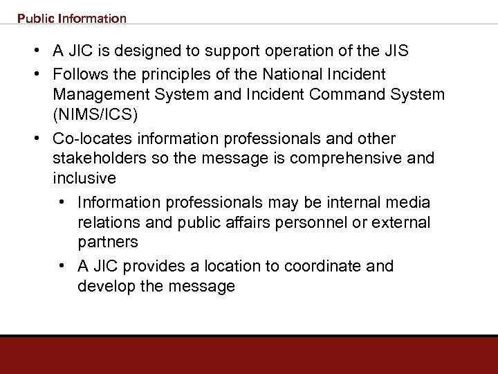 Public Information • A JIC is designed to support operation of the JIS •