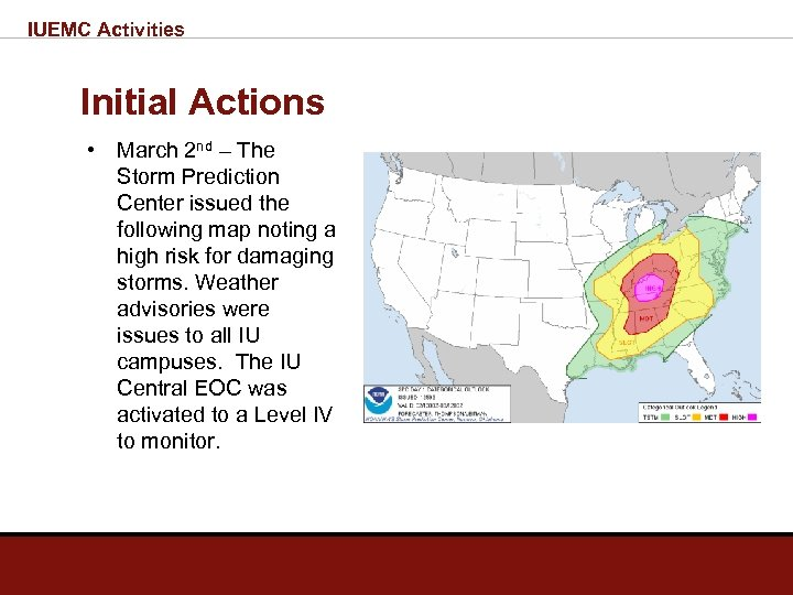 IUEMC Activities Initial Actions • March 2 nd – The Storm Prediction Center issued