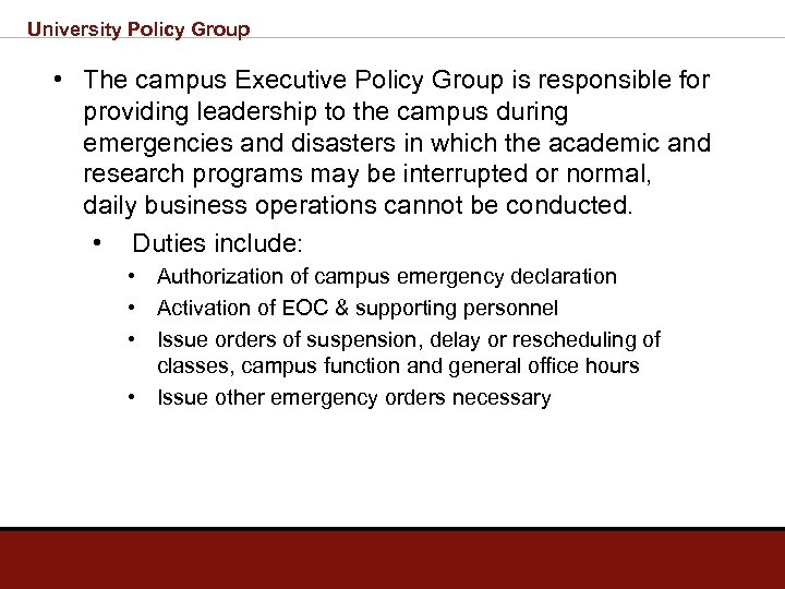 University Policy Group • The campus Executive Policy Group is responsible for providing leadership