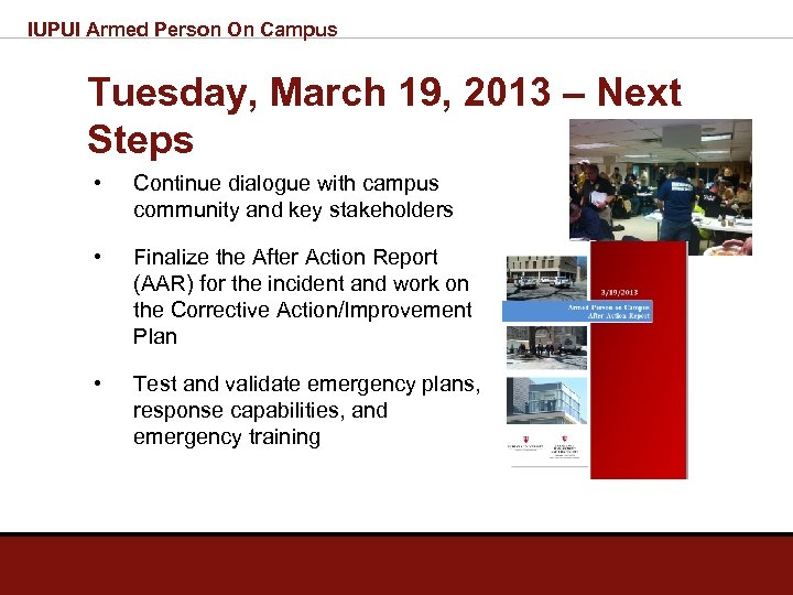 IUPUI Armed Person On Campus Tuesday, March 19, 2013 – Next Steps • Continue