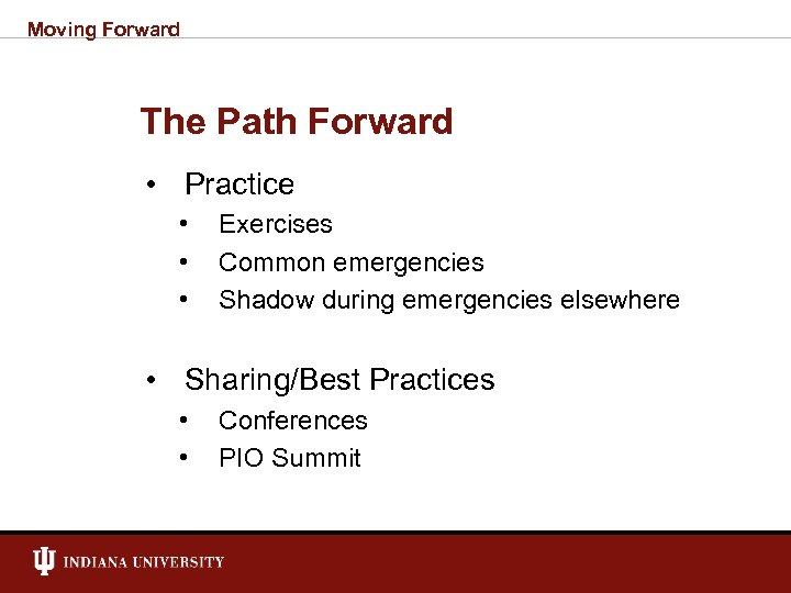 Moving Forward The Path Forward • Practice • • • Exercises Common emergencies Shadow
