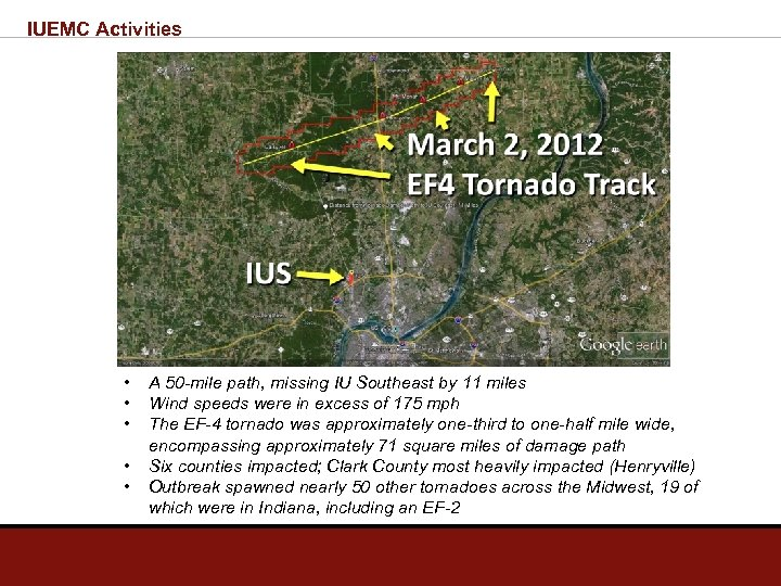 IUEMC Activities • • • A 50 -mile path, missing IU Southeast by 11