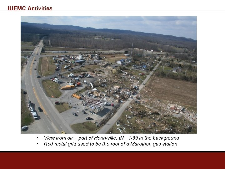 IUEMC Activities • • View from air – part of Henryville, IN – I-65