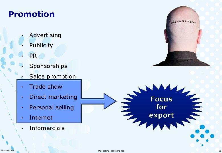 Promotion • • Publicity • PR • Sponsorships • Sales promotion • Trade show