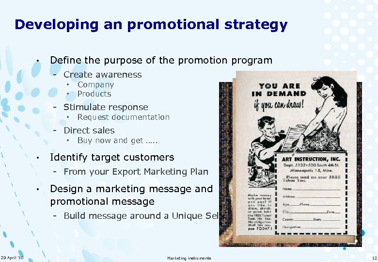 Developing an promotional strategy • Define the purpose of the promotion program - Create