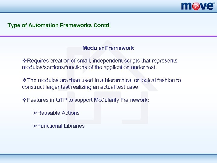 Type of Automation Frameworks Contd. Modular Framework v. Requires creation of small, independent scripts