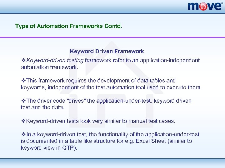 Type of Automation Frameworks Contd. Keyword Driven Framework v. Keyword-driven testing framework refer to
