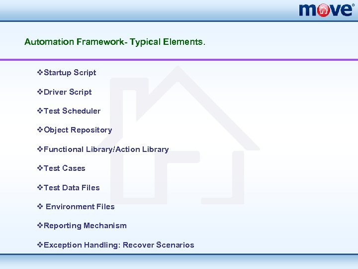 Automation Framework- Typical Elements. v. Startup Script v. Driver Script v. Test Scheduler v.