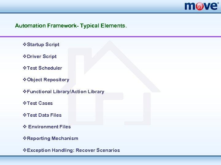 Automation Framework- Typical Elements. v. Startup Script v. Driver Script v. Test Scheduler v.