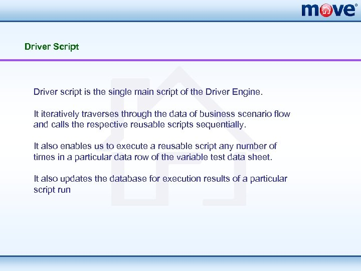 Driver Script Driver script is the single main script of the Driver Engine. It
