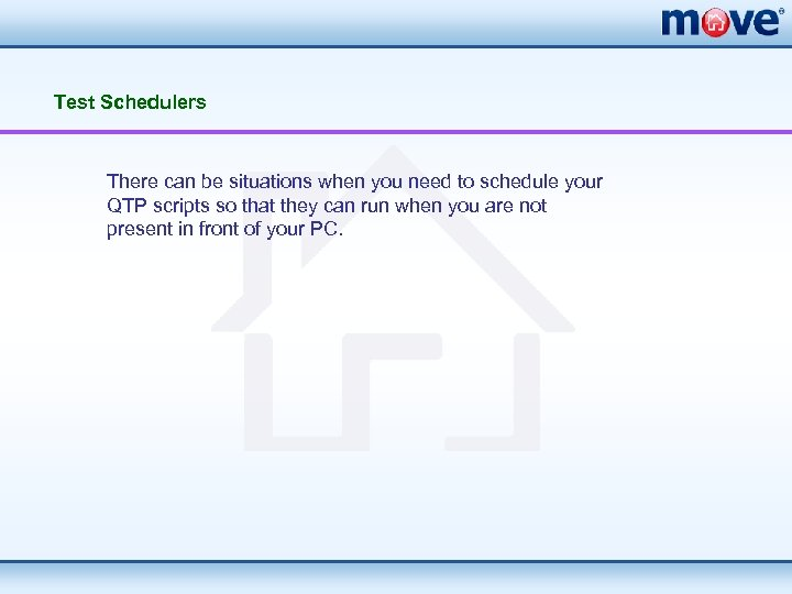 Test Schedulers There can be situations when you need to schedule your QTP scripts