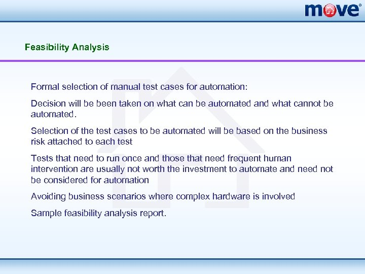 Feasibility Analysis Formal selection of manual test cases for automation: Decision will be been