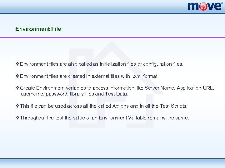 Environment File v. Environment files are also called as initialization files or configuration files.