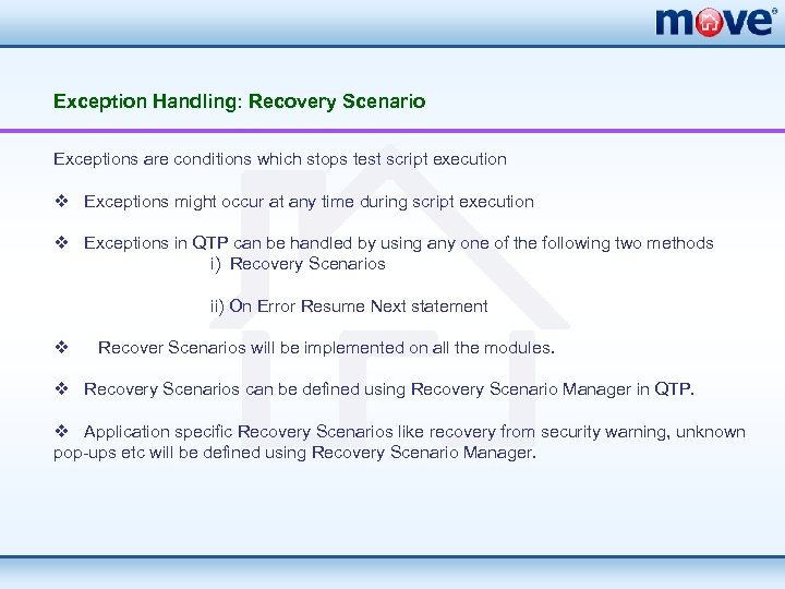 Exception Handling: Recovery Scenario Exceptions are conditions which stops test script execution v Exceptions