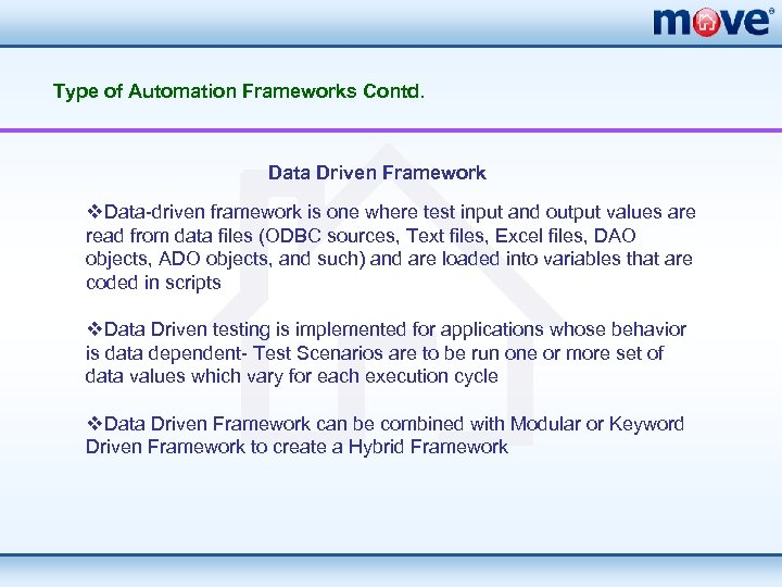 Type of Automation Frameworks Contd. Data Driven Framework v. Data-driven framework is one where