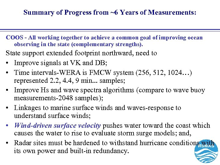 Summary of Progress from ~6 Years of Measurements: COOS - All working together to