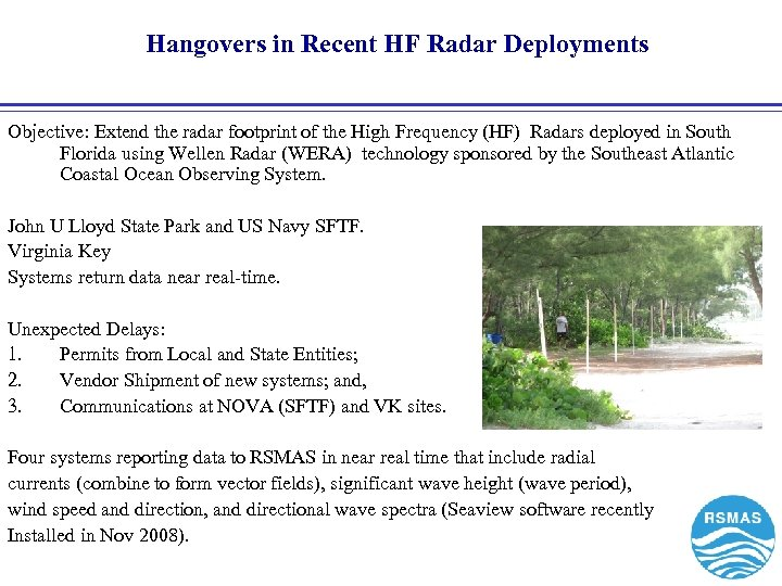 Hangovers in Recent HF Radar Deployments Objective: Extend the radar footprint of the High
