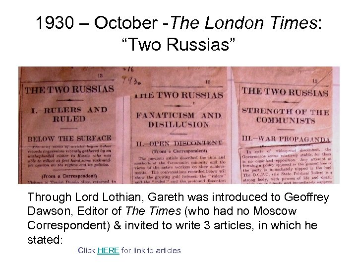 "1930 – October -The London Times: ""Two Russias"" Through Lord Lothian, Gareth was introduced"