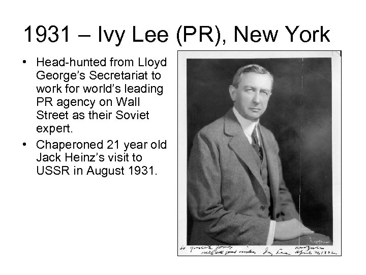 1931 – Ivy Lee (PR), New York • Head-hunted from Lloyd George's Secretariat to