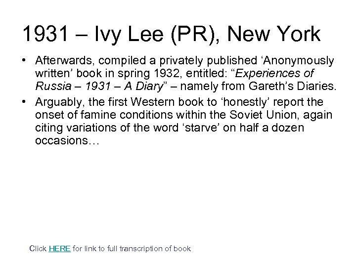 1931 – Ivy Lee (PR), New York • Afterwards, compiled a privately published 'Anonymously