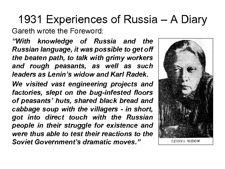"1931 Experiences of Russia – A Diary Gareth wrote the Foreword: ""With knowledge of"