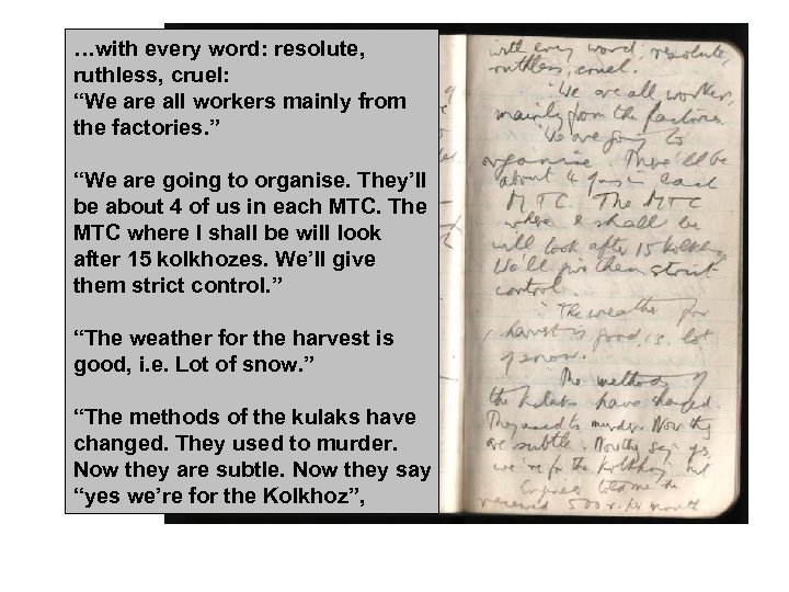 """…with every word: resolute, ruthless, cruel: """"We are all workers mainly from the factories."""