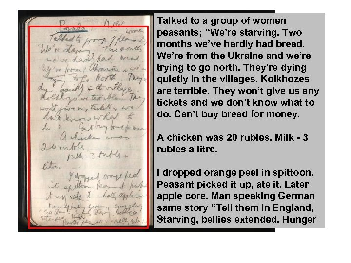 """Talked to a group of women peasants; """"We're starving. Two months we've hardly had"""