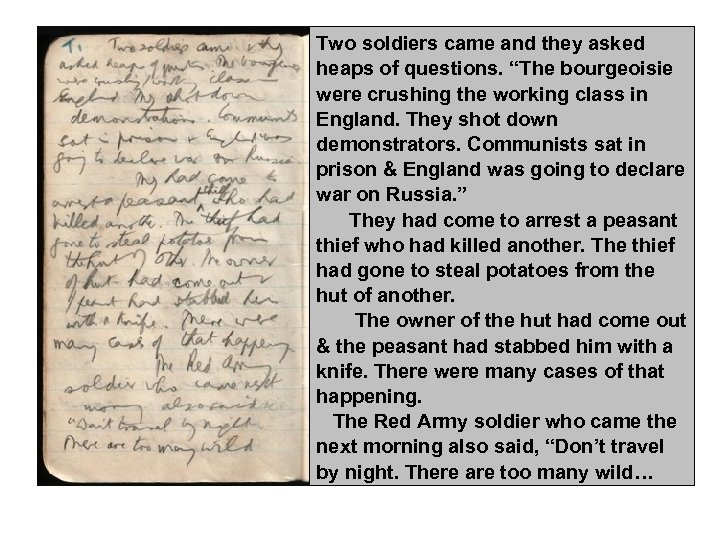 """Two soldiers came and they asked heaps of questions. """"The bourgeoisie were crushing the"""