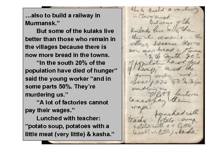"""…also to build a railway in Murmansk. """" But some of the kulaks live"""