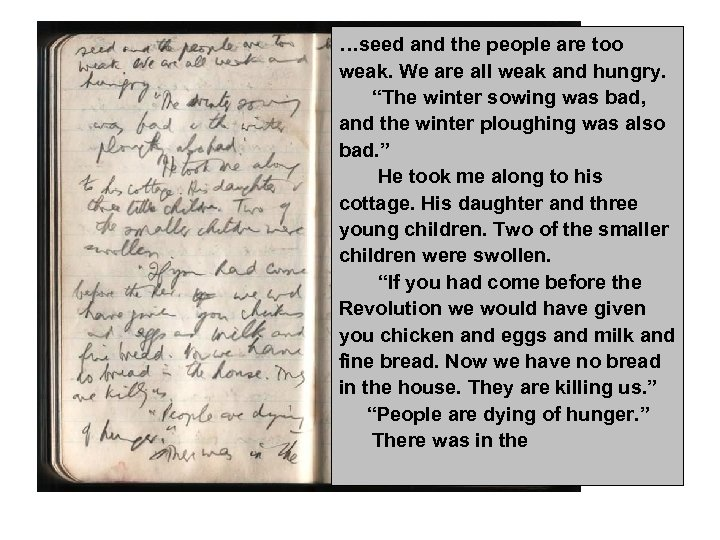 """…seed and the people are too weak. We are all weak and hungry. """"The"""
