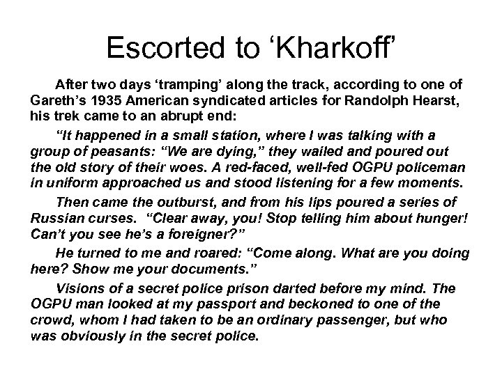 Escorted to 'Kharkoff' After two days 'tramping' along the track, according to one of